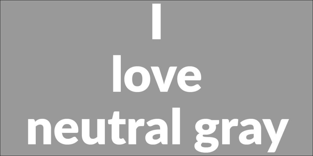 I love neutral grey
